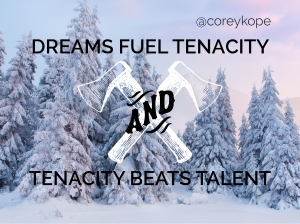 dreams fuel tenacity