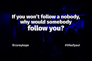 follow a nobody