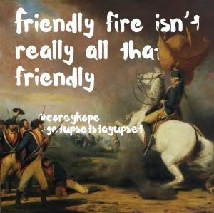 unfriendly fire square