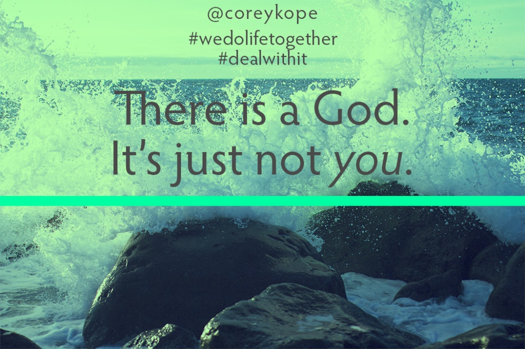 You're not God
